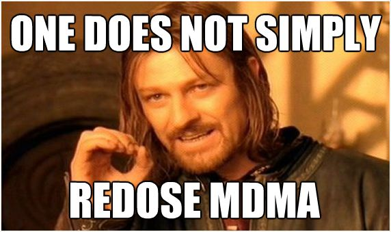 one does not simply redose mdma.JPG